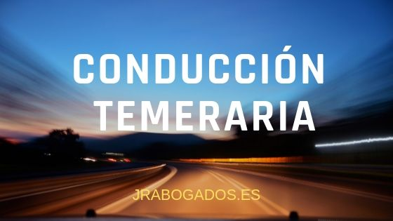 conduccion temeraria abogado penal madrid