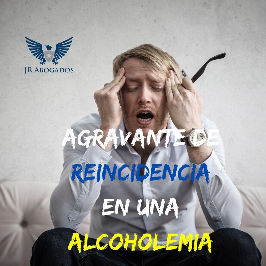 agravante-reincidencia-alcoholemia