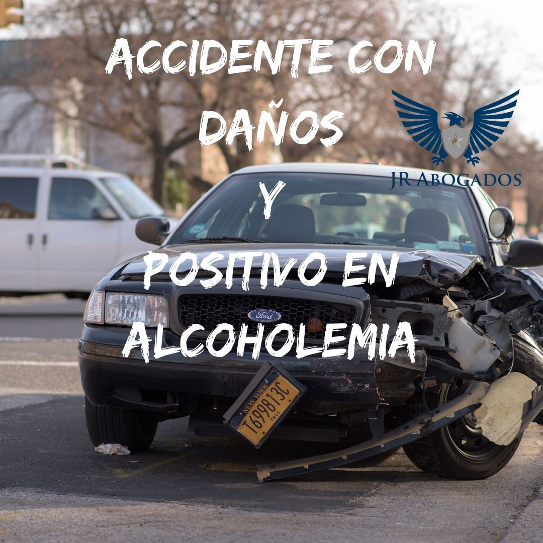 accidente-con-daños-y-positivo-alcoholemia